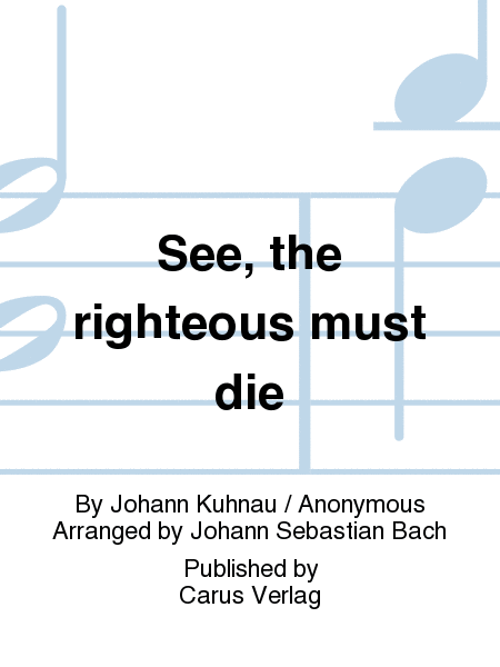 See, the righteous must die