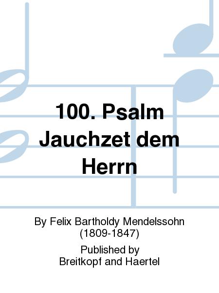 100. Psalm Jauchzet dem Herrn