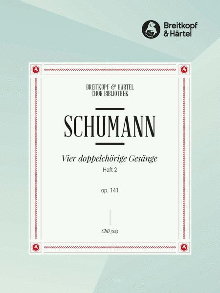 4 doppelchor.Gesange II op.141