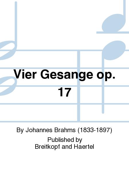 Vier Gesange op. 17