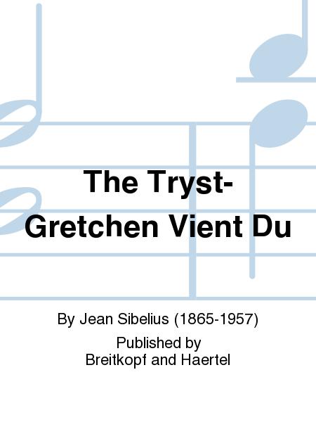 The Tryst-Gretchen Vient Du