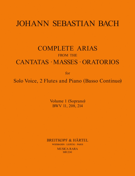 Complete Arias from the Cantatas, Masses, Oratorios