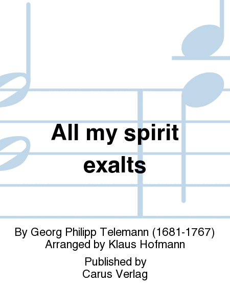 All my spirit exalts