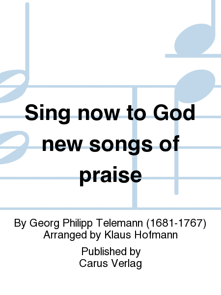 Sing now to God new songs of praise