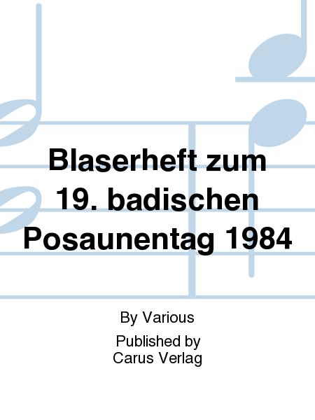 Blaserheft zum 19. badischen Posaunentag 1984