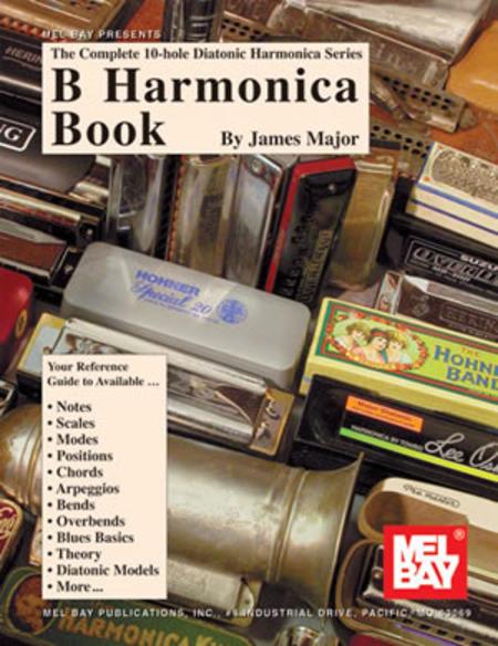 Complete 10-Hole Diatonic Harmonica Series: B Harmonica Book