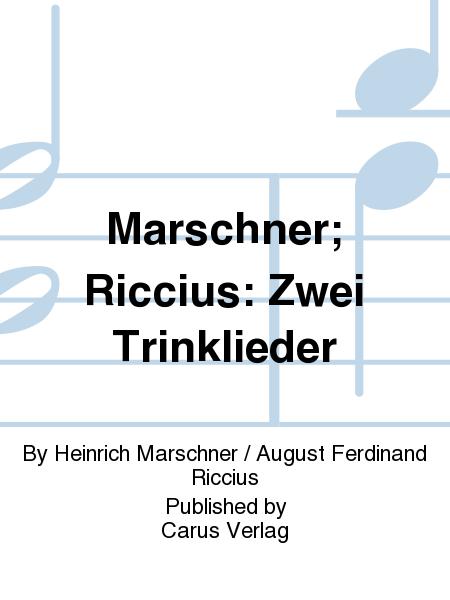 Marschner; Riccius: Zwei Trinklieder