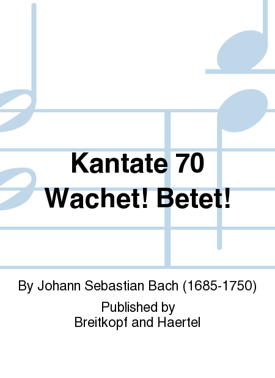 Kantate 70 Wachet! Betet!