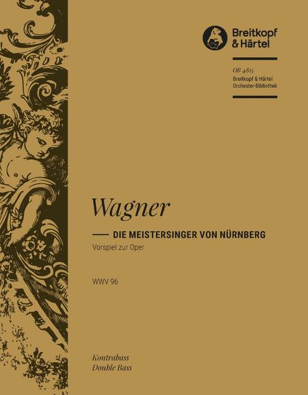 Meistersinger. Vorspiel