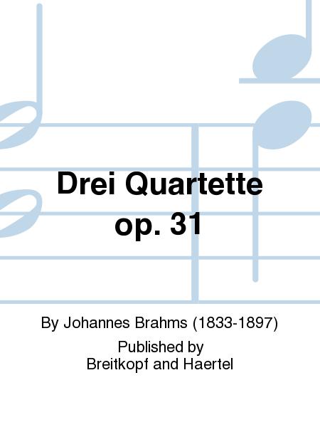 Drei Quartette op. 31