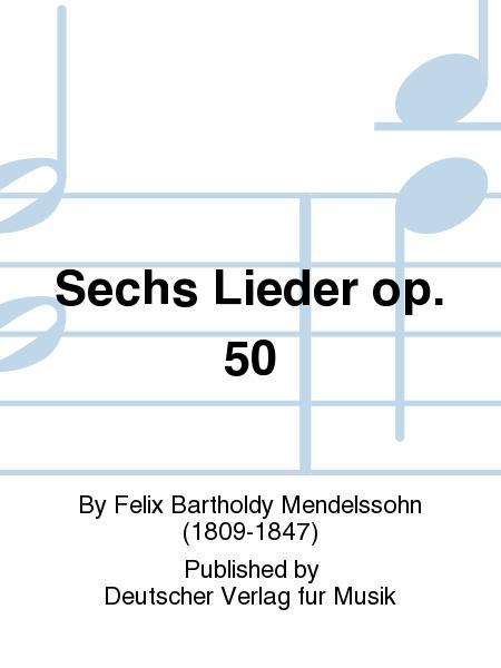Sechs Lieder op. 50