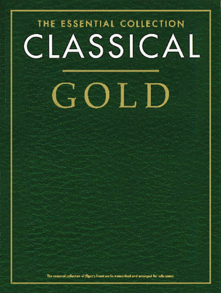 Classical Gold - The Essential Collection