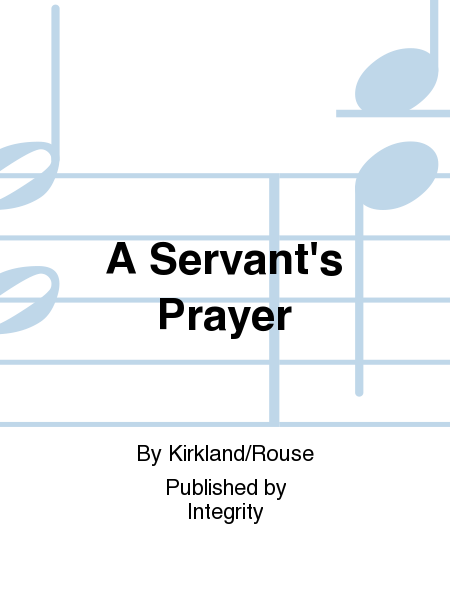 A Servant's Prayer