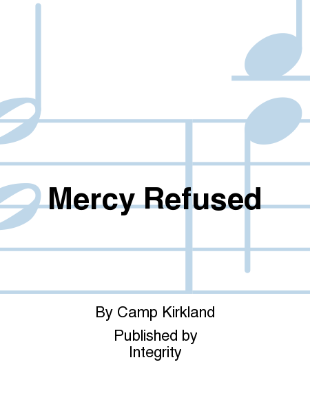 Mercy Refused