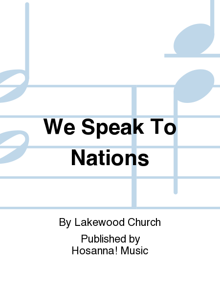 We Speak To Nations