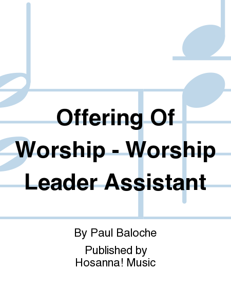 Offering Of Worship - Worship Leader Assistant