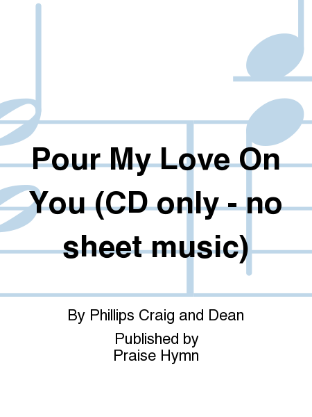 Pour My Love On You (CD only - no sheet music)
