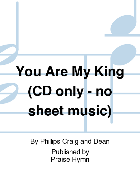 You Are My King (CD only - no sheet music)