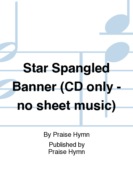 Star Spangled Banner (CD only - no sheet music)