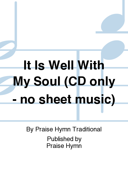 It Is Well With My Soul (CD only - no sheet music)