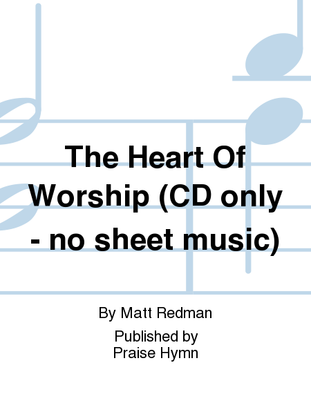 The Heart Of Worship (CD only - no sheet music)