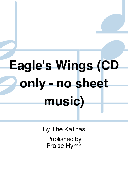 Eagle's Wings (CD only - no sheet music)