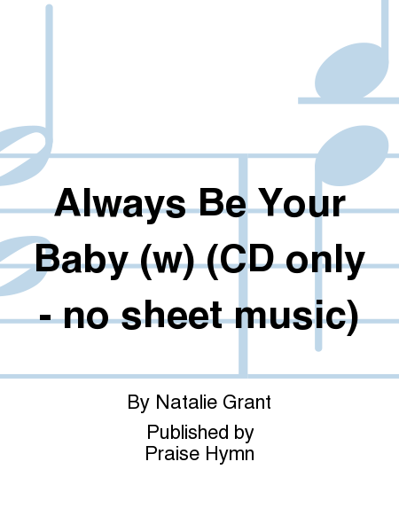 Always Be Your Baby (w) (CD only - no sheet music)