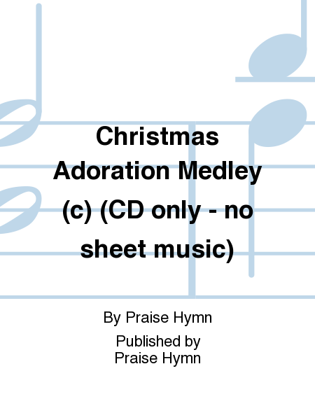 Christmas Adoration Medley (c) (CD only - no sheet music)