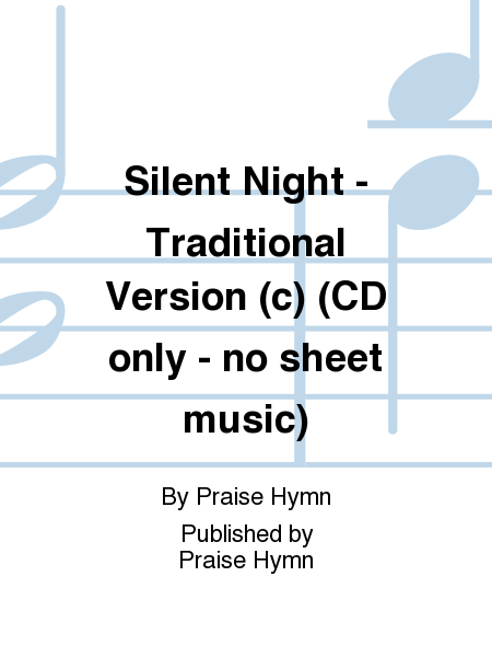 Silent Night - Traditional Version (c) (CD only - no sheet music)