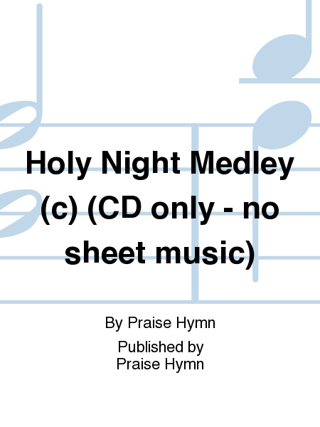 Holy Night Medley (c) (CD only - no sheet music)
