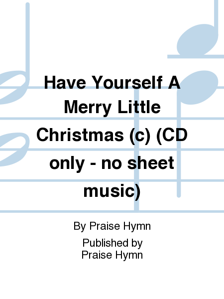 Have Yourself A Merry Little Christmas (c) (CD only - no sheet music)