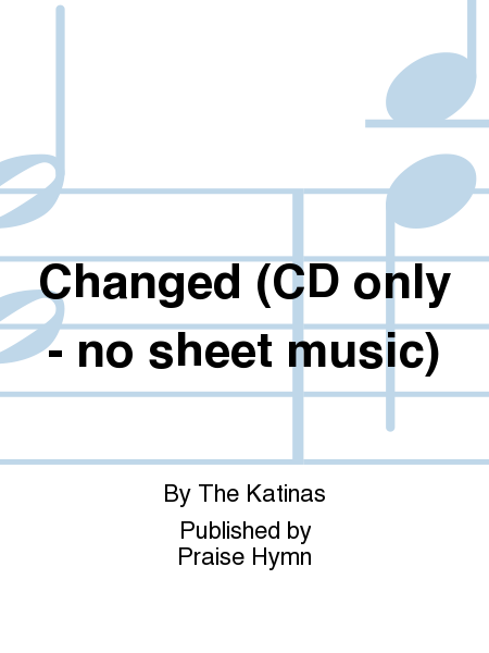 Changed (CD only - no sheet music)