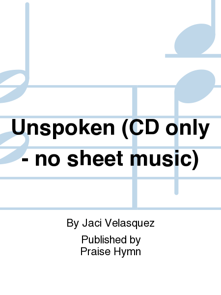 Unspoken (CD only - no sheet music)