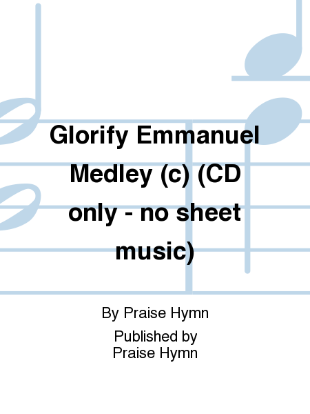Glorify Emmanuel Medley (c) (CD only - no sheet music)