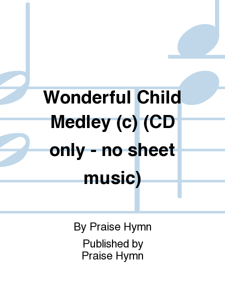 Wonderful Child Medley (c) (CD only - no sheet music)