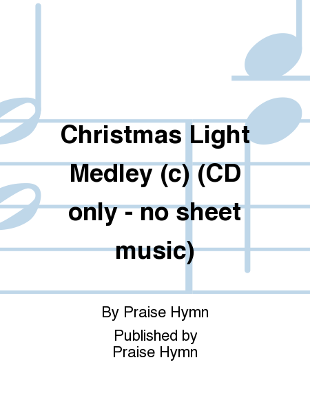 Christmas Light Medley (c) (CD only - no sheet music)