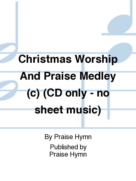 Christmas Worship And Praise Medley (c) (CD only - no sheet music)