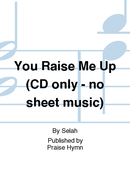 You Raise Me Up (CD only - no sheet music)