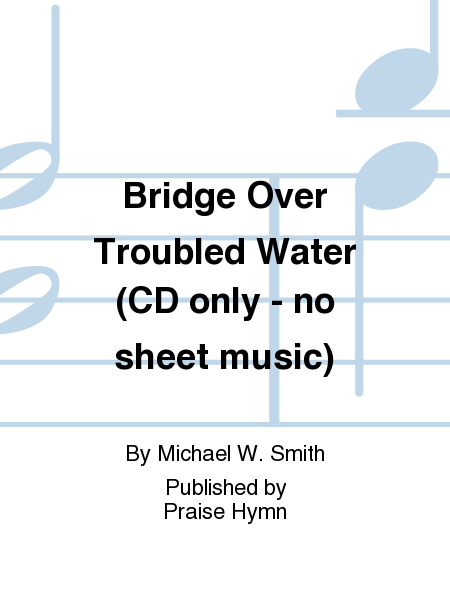 Bridge Over Troubled Water (CD only - no sheet music)