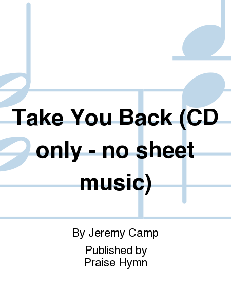 Take You Back (CD only - no sheet music)
