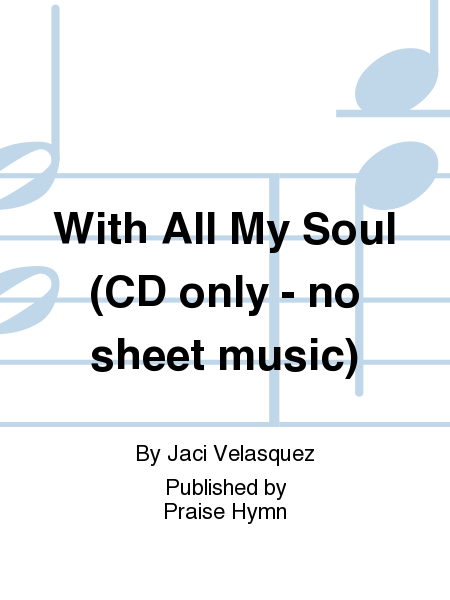 With All My Soul (CD only - no sheet music)