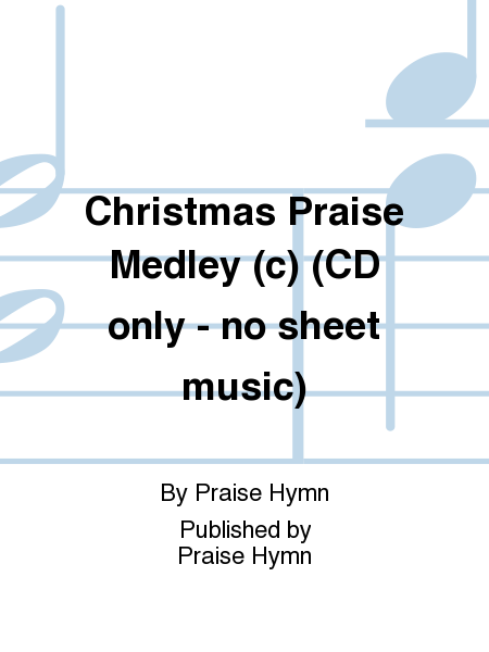 Christmas Praise Medley (c) (CD only - no sheet music)