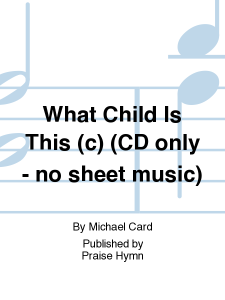 What Child Is This (c) (CD only - no sheet music)
