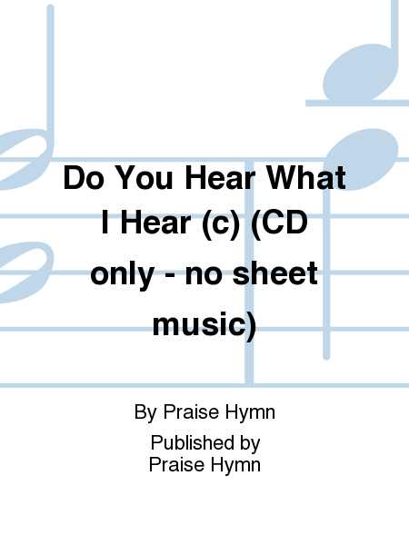 Do You Hear What I Hear (c) (CD only - no sheet music)
