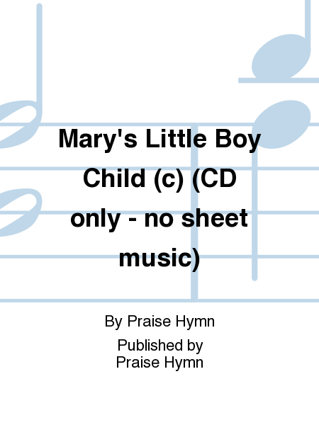 Mary's Little Boy Child (c) (CD only - no sheet music)
