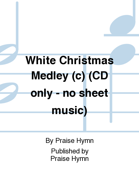 White Christmas Medley (c) (CD only - no sheet music)