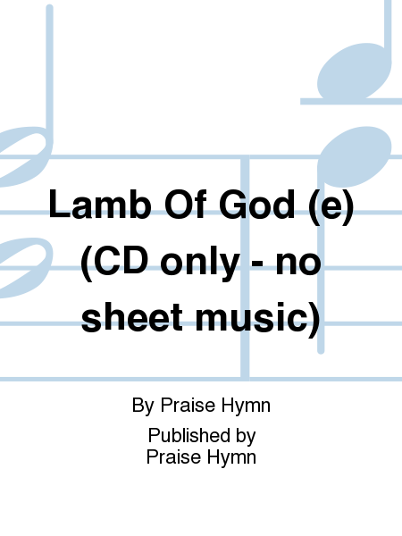 Lamb Of God (e) (CD only - no sheet music)