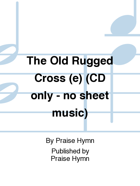 The Old Rugged Cross (e) (CD only - no sheet music)