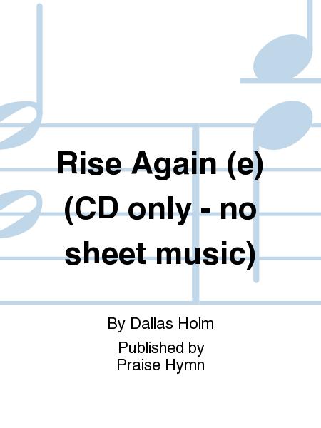 Rise Again (e) (CD only - no sheet music)