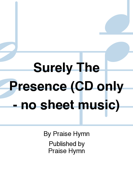 Surely The Presence (CD only - no sheet music)
